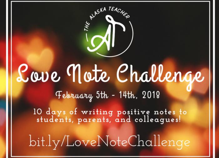 The Alaska Teacher's Love Note Challenge 2018!