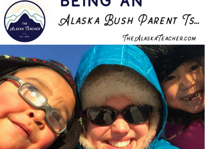 Being an Alaska Bush Parent Is…