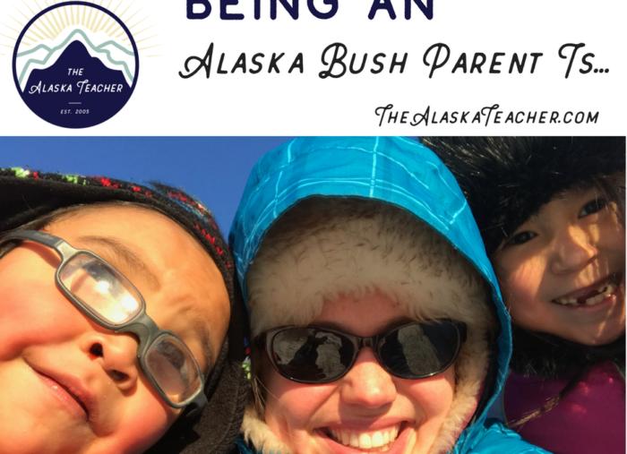 Being an Alaska Bush Parent Is…