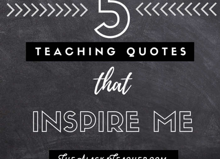 5 Quotes About Teaching That Inspire Me